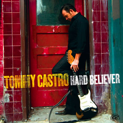 Hard believer Tommy Castro