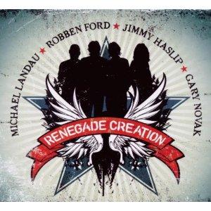 [Review] Renegade Creation – Michael Landau et Robben Ford